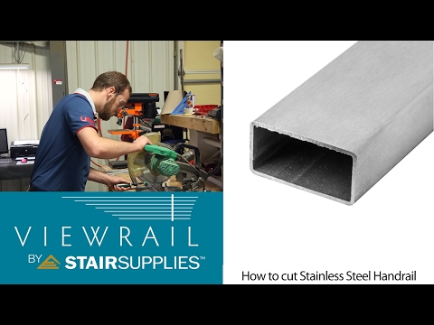 How to cut Stainless Steel Handrail - Stair Supplies
