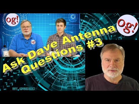 Ask Dave Antenna Questions #3 (#138)