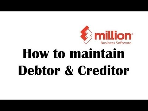 Tutorial 4: How to maintain Debtor & Creditor in Million Software