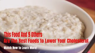 10 Foods That Lower Your Cholesterol - Best Foods to Lower Cholesterol Fast