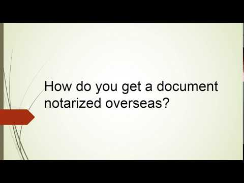 How do you get a document notarized overseas?
