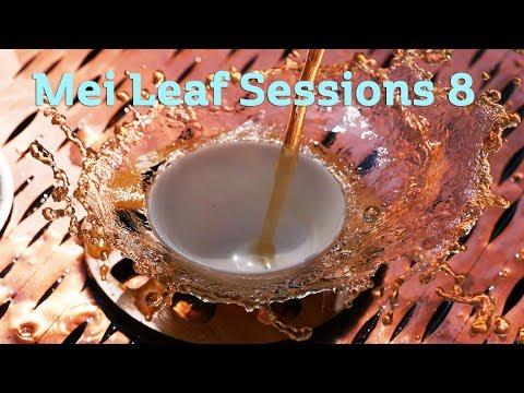 Mei Leaf Sessions 8 - LIVE TEA STREAM