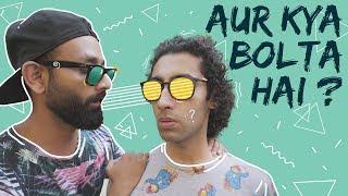 BYN : Aur kya bolta hai? Feat. Aadar Malik