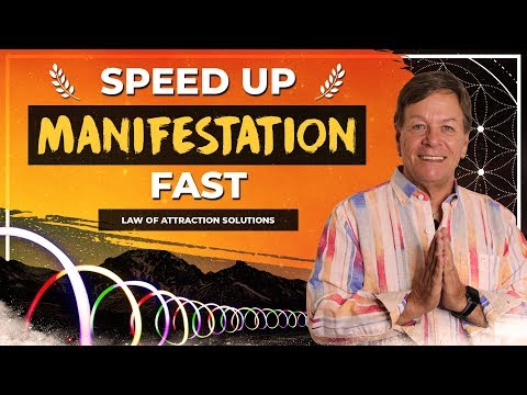 Speed Up Your Manifestation FAST! Make the Law of Attraction Really Work.