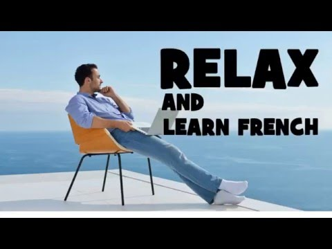 Learn French and relax #Part 1