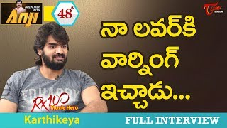 RX 100 Karthikeya Exclusive Interview | Open Talk with Anji #48 | Telugu Interviews - TeluguOne