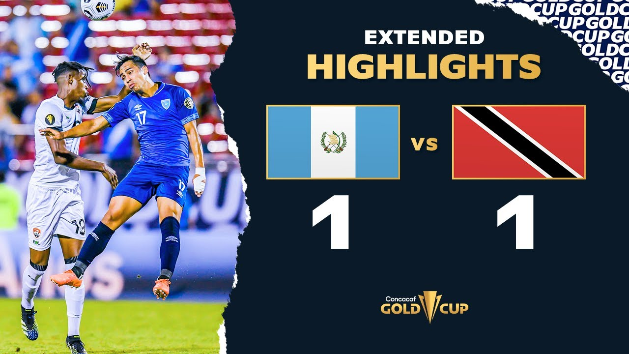Extended Highlights: Guatemala 1-1 Trinidad  Tobago - Gold Cup 2021