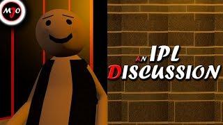 MAKE JOKE OF - AN IPL DISCUSSION