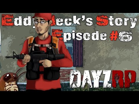 Eddy Beck's Story - Episode 6: Surrounded (DayZRP.com)