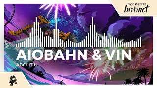 Aiobahn & Vin - About U [Monstercat Release]
