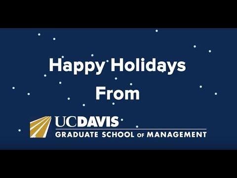 Happy Holidays from the UC Davis Graduate School of Management community