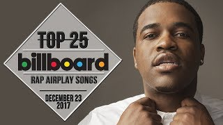 Top 25 • Billboard Rap Songs • December 23, 2017 | Airplay-Charts