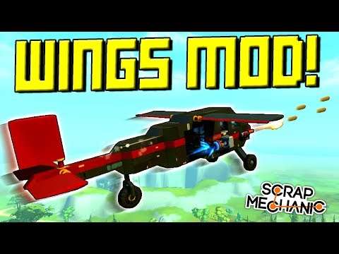 AERODYNAMIC WINGS MOD! - Scrap Mechanic Gameplay