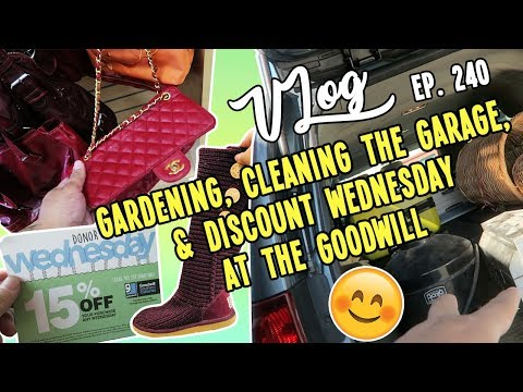 GARDENING, CLEANING THE GARAGE, & DISCOUNT WEDNESDAY AT THE GOODWILL | VLOG EP. 240