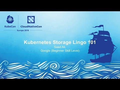 Kubernetes Storage Lingo 101 - Saad Ali, Google (Beginner Skill Level)