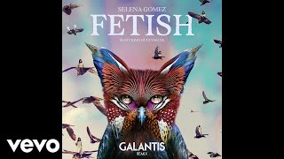 Selena Gomez - Fetish (Galantis Remix/Audio) ft. Gucci Mane