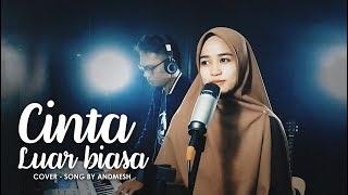 Download Cinta Luar Biasa Andmesh Cover Feat Yuliana Ibrahim