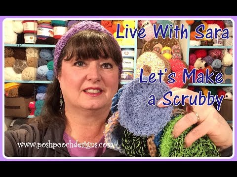Live with Sara - Live Crochet Together -  Let's Make A Scrubby