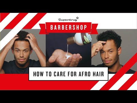 HOW TO | Care for Men's Afro Hair | Superdrug