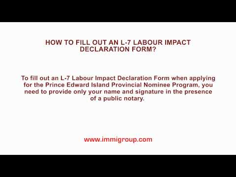 How to fill out an L-7 Labour Impact Declaration Form?