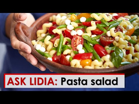 Ask Lidia: Pasta Salad