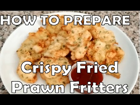 How to Prepare Crispy Fried Prawn Fritters
