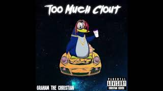 Graham The Christian - Too Much Clout (Audio) ft. Asher Postman