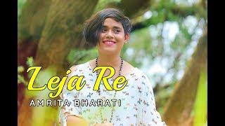 Leja Re | Dhavni Bhanushali | Shreya Ghoshal | Tanishk Bagchi | Female Cover by Amrita Bharati