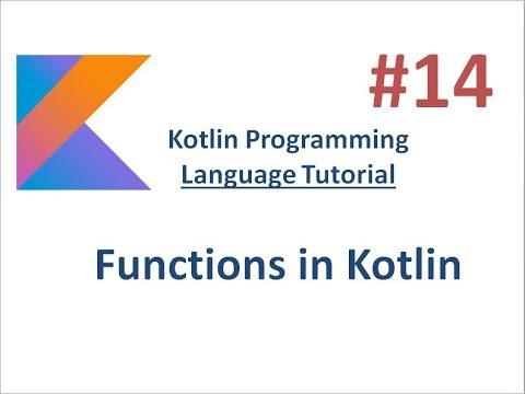 Kotlin Tutorial - 14 -  How to use Functions