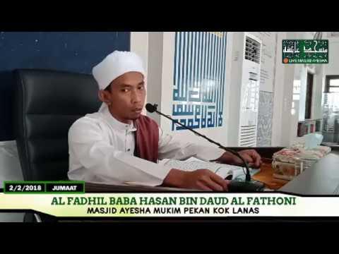 (2/2/2018) KULIAH JEMPUTAN SEBELUM JUMAAT : Baba Hasan Bin Daud Al Fathoni