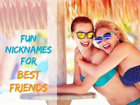 Fun Nicknames For Best Friends