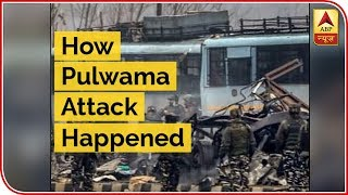 How Pulwama Attack Happened | Abp News