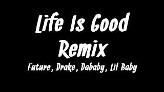 Future - Life Is Good (Remix) ft. Drake, DaBaby, Lil Baby (Lyrics)