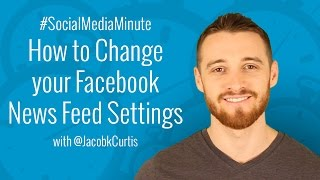 [HD] How to Change Your Facebook News Feed Settings - #SocialMediaMinute