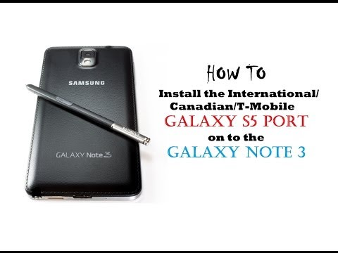 HOW TO : Install the International/Canadian/T-Mobile Galaxy S5 Port on to the Galaxy Note 3