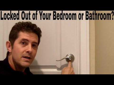 Locked Out of Your Bedroom or Bathroom?