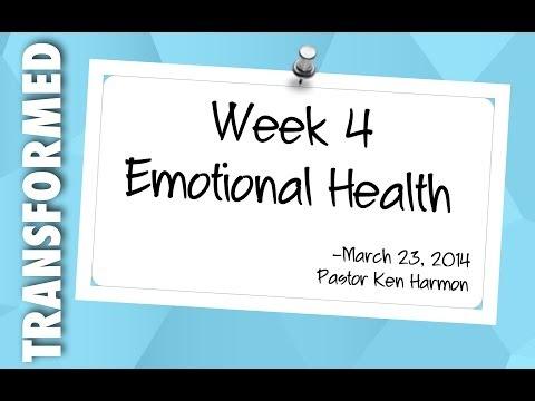 Transformed Week 4   Emotional Health
