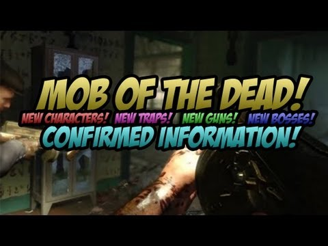 ★ Mob Of The Dead - Confirmed Information   New Traps, New Characters, New Weapons, New Bosses!