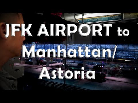 How to get from the airport JFK to MANHATTAN or ASTORIA