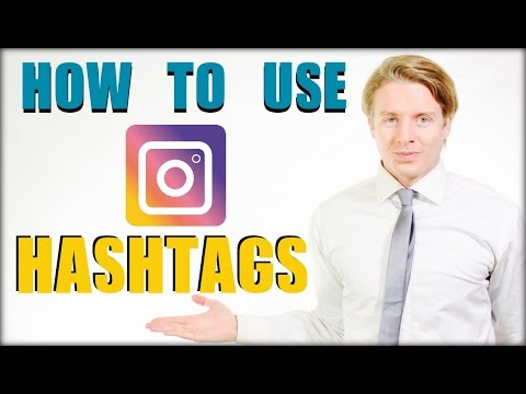 How To Use Instagram Hashtags To Gain More Likes And Followers 2017