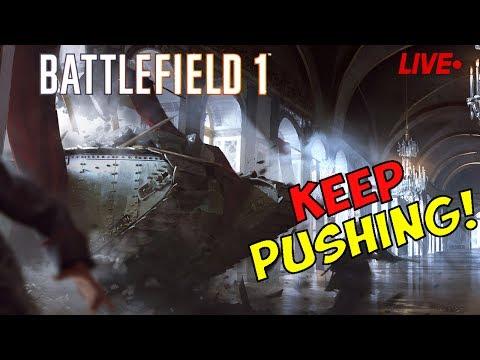 🔴 LIVE! - BATTLEFIELD 1 - KEEP PUSHING! - DLC OPERATIONS
