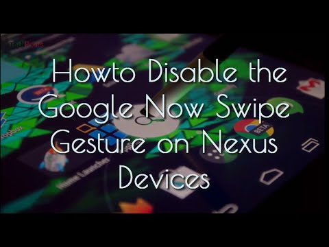 How to Disable Google Now Swipe Gesture on Nexus Devices