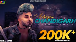 Ashiqui Chandigarh - Aman jaluria ft.Romeoz |  Latest punjabi songs 2019 | Gedi Rout Song