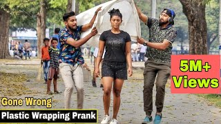 PLASTIC WRAPPING PEOPLE PRANK - Gone Wrong   Pranks In India 2020   By TCI