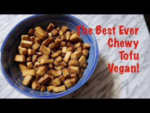 How To Make The Best Ever Chewy Tofu - Vegan!