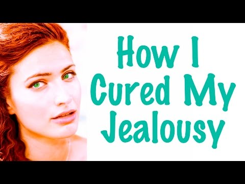 How I Cured My Jealousy! Dating, Relationships, Love & Marriage