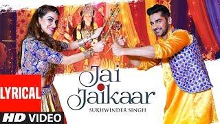 Lyrical: Jai Jaikaar   Sukhwinder Singh   Arjan Bajwa, Hritiqa Chheber   Murali Agarwal   Raaj A
