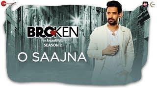 O Saajna - Broken But Beautiful Season 2   Vikrant Massey, Harleen Sethi   Akhil Sachdeva