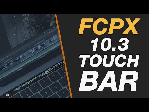 New Final Cut Pro X 10.3 - Touch Bar on MacBook Pro for Editing in FCPX Overview & First Thoughts