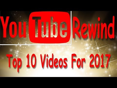 YouTube Rewind (Top 10 Videos For 2017)